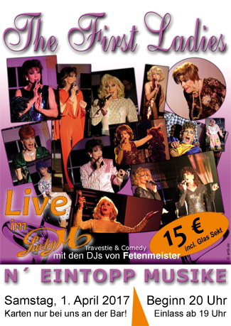 "Travestie-Show am 01.04.2017, ab 20 Uhr, mit ""The First Ladies"""